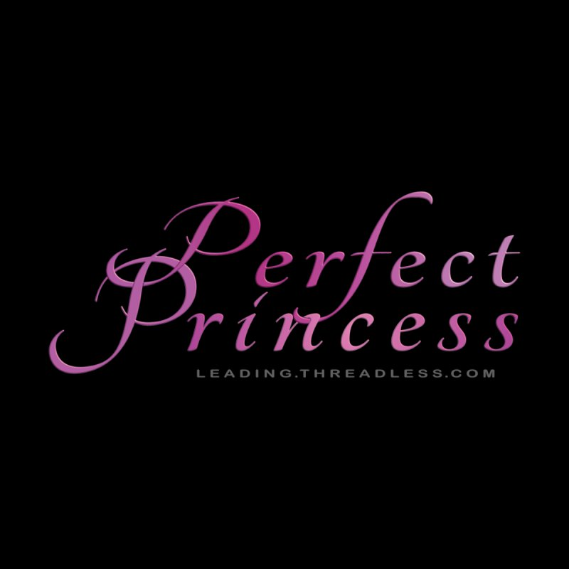 Perfect Princess by Leading Artist Shop