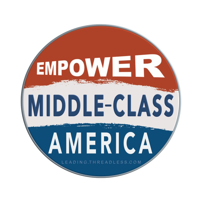 Empower Middle-Class America RWB by Leading Artist Shop
