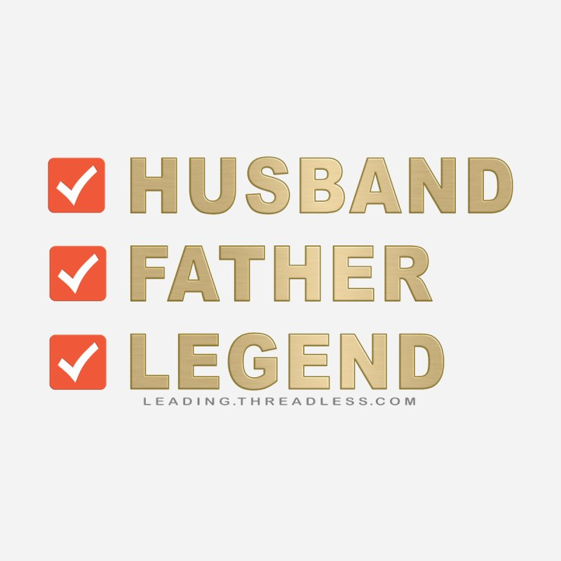 Husband Father Legend - Father's Day by Leading Artist Shop