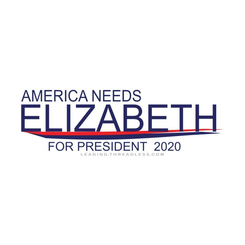 America Needs Elizabeth Warren Products by Leading Artist Shop