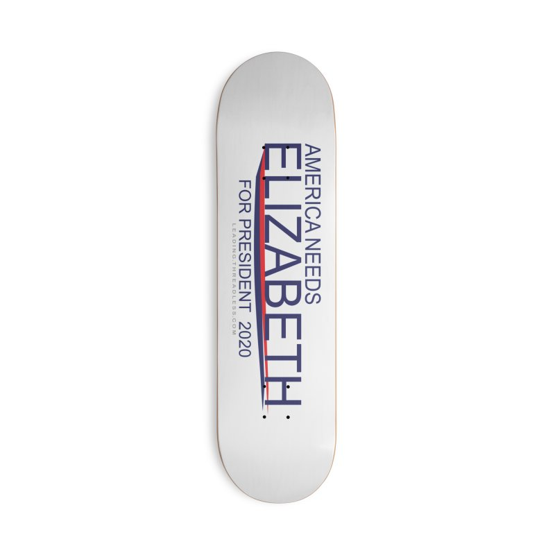 America Needs Elizabeth Warren Products Accessories Deck Only Skateboard by Leading Artist Shop