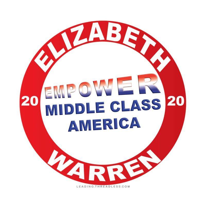 Elizabeth Warren Empower Middle Class America by Leading Artist Shop