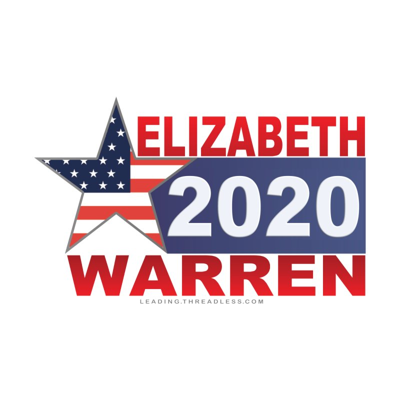 Vote Elizabeth Warren by Leading Artist Shop