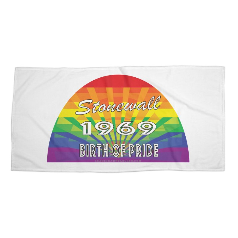 Stonewall 1969 Birth Of Pride Accessories Beach Towel by Leading Artist Shop