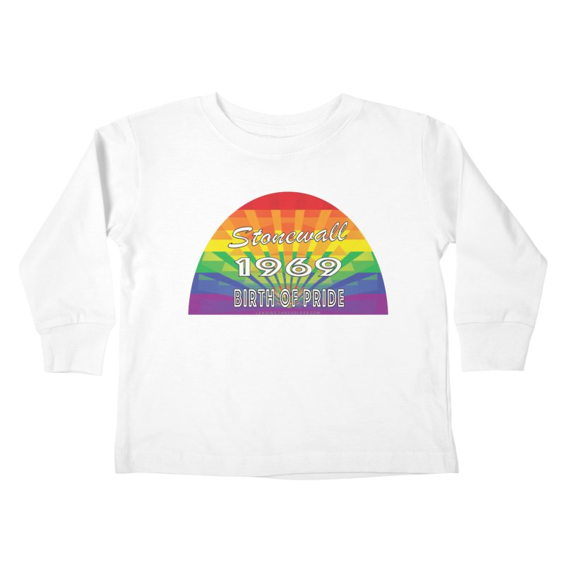 Stonewall 1969 Birth Of Pride Kids Toddler Longsleeve T-Shirt by Leading Artist Shop