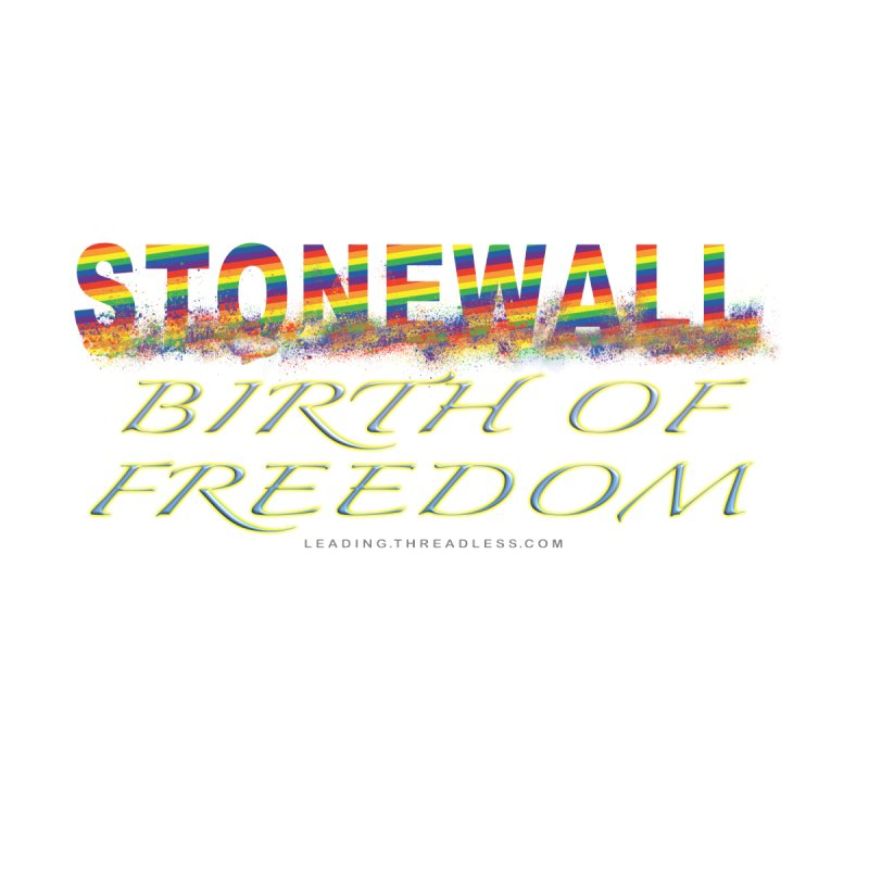 Stonewall Birth Of Freedom Men's T-Shirt by Leading Artist Shop