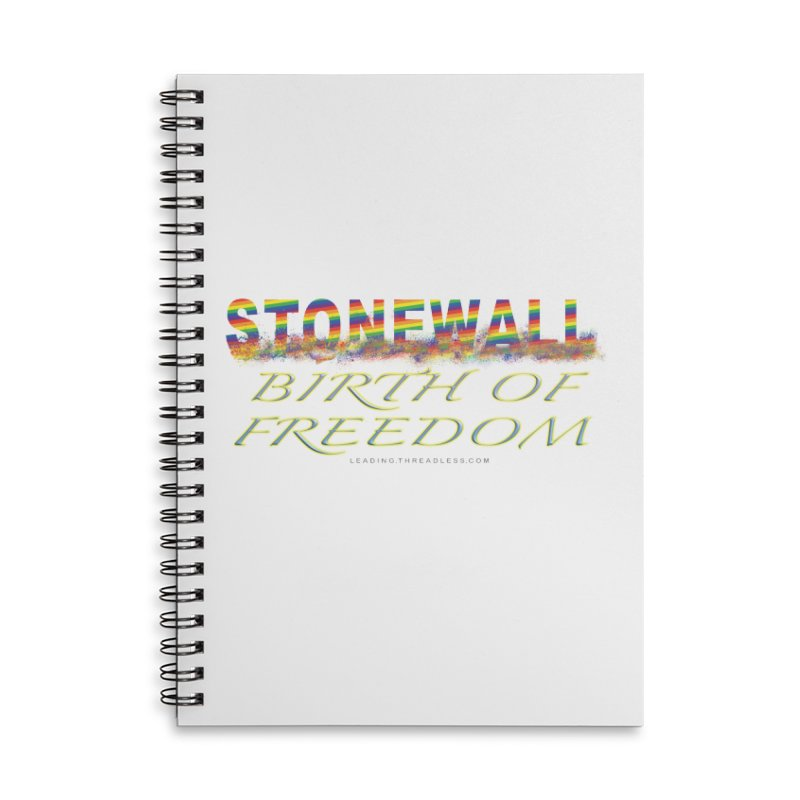 Stonewall Birth Of Freedom Accessories Lined Spiral Notebook by Leading Artist Shop