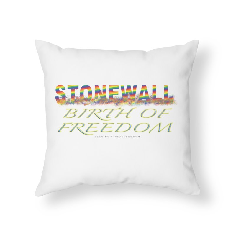 Stonewall Birth Of Freedom Home Throw Pillow by Leading Artist Shop