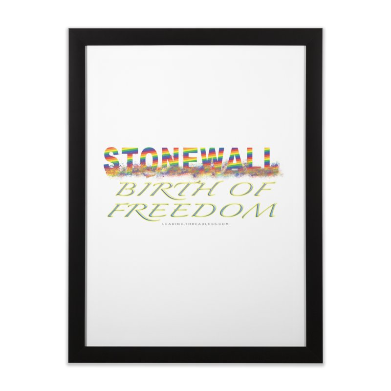 Stonewall Birth Of Freedom Home Framed Fine Art Print by Leading Artist Shop