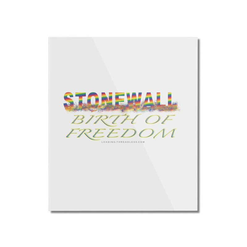 Stonewall Birth Of Freedom Home Mounted Acrylic Print by Leading Artist Shop