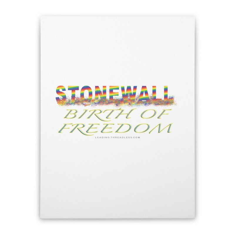 Stonewall Birth Of Freedom Home Stretched Canvas by Leading Artist Shop