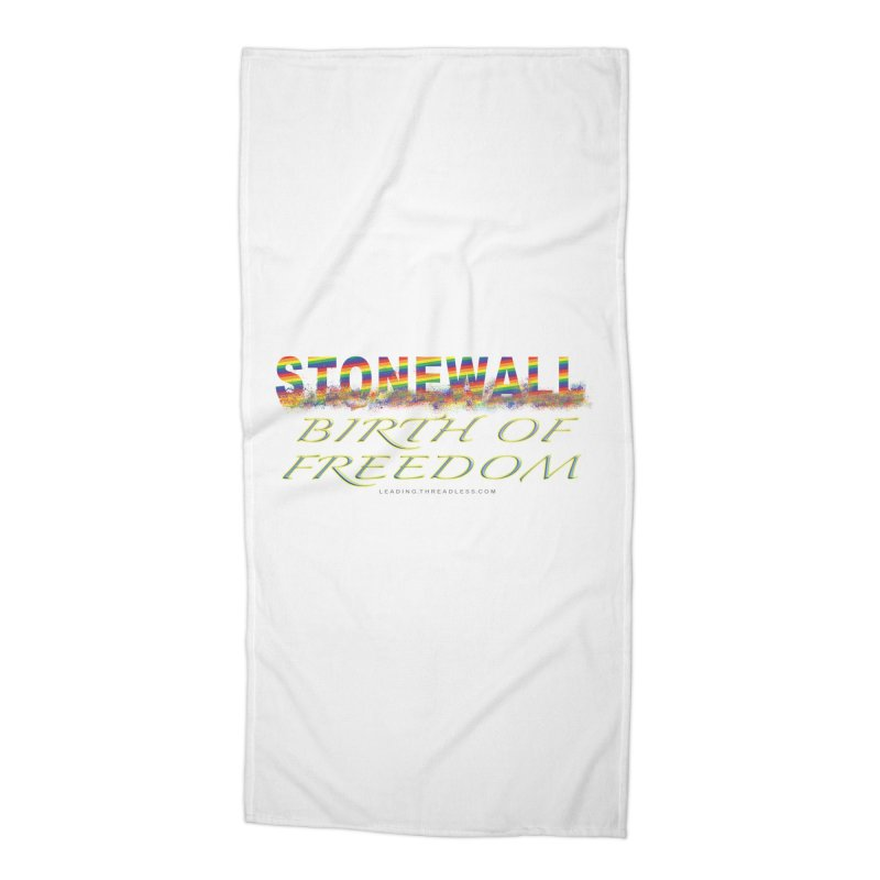 Stonewall Birth Of Freedom Accessories Beach Towel by Leading Artist Shop