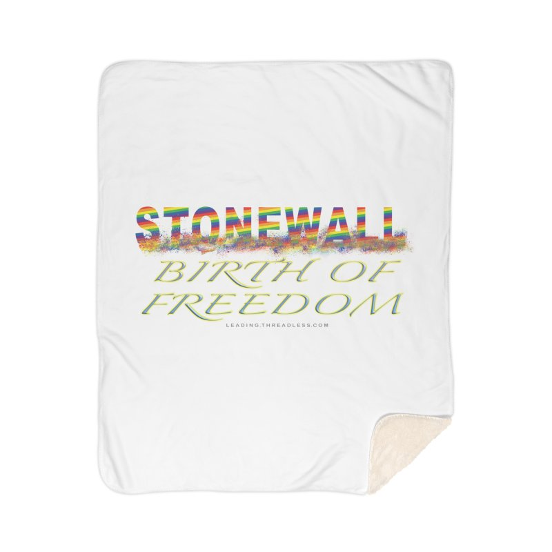 Stonewall Birth Of Freedom Home Sherpa Blanket Blanket by Leading Artist Shop