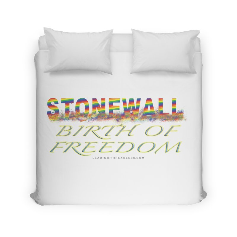 Stonewall Birth Of Freedom Home Duvet by Leading Artist Shop