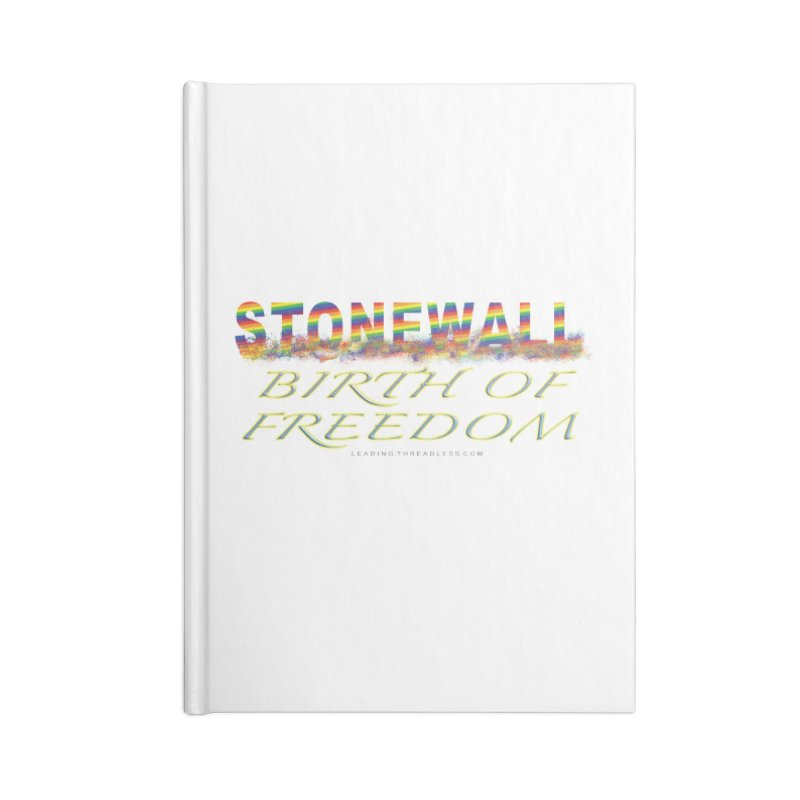 Stonewall Birth Of Freedom Accessories Blank Journal Notebook by Leading Artist Shop
