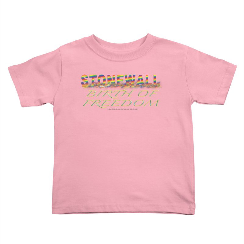 Stonewall Birth Of Freedom Kids Toddler T-Shirt by Leading Artist Shop