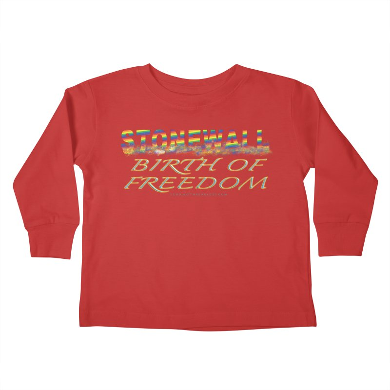 Stonewall Birth Of Freedom Kids Toddler Longsleeve T-Shirt by Leading Artist Shop