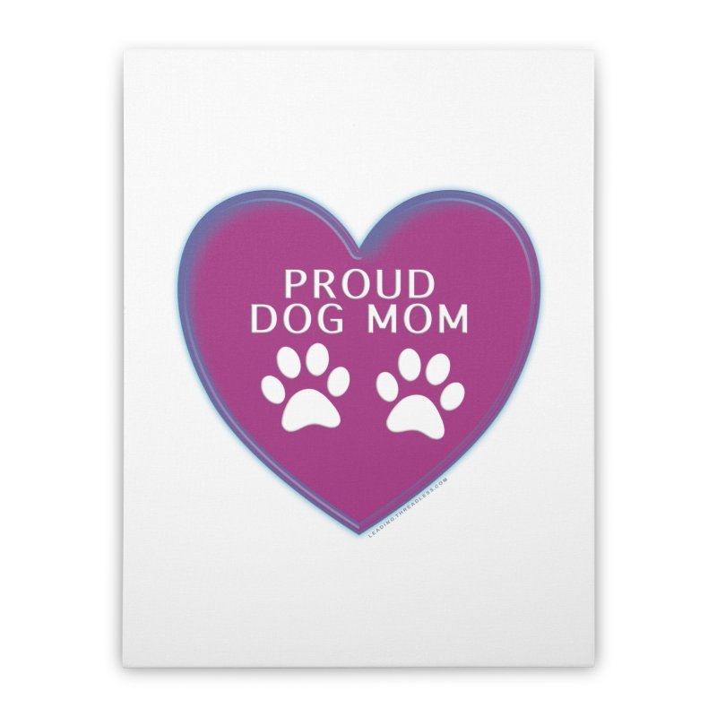 Dog Mama Shirts Home Stretched Canvas by Leading Artist Shop