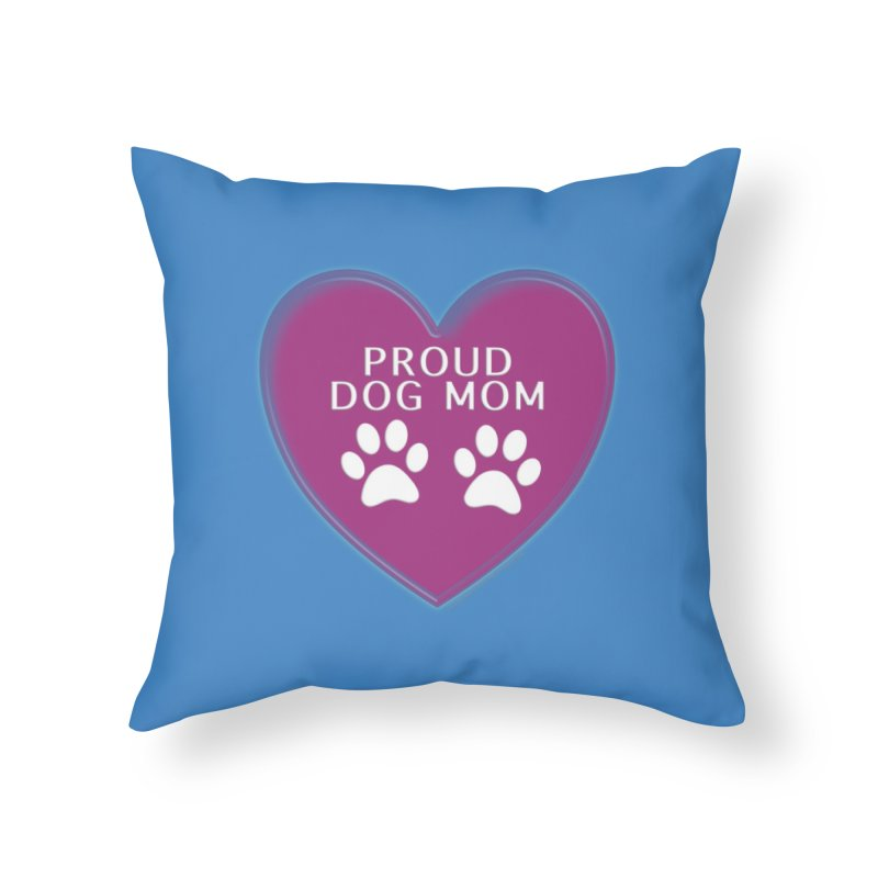 Dog Mama Shirts Home Throw Pillow by Leading Artist Shop