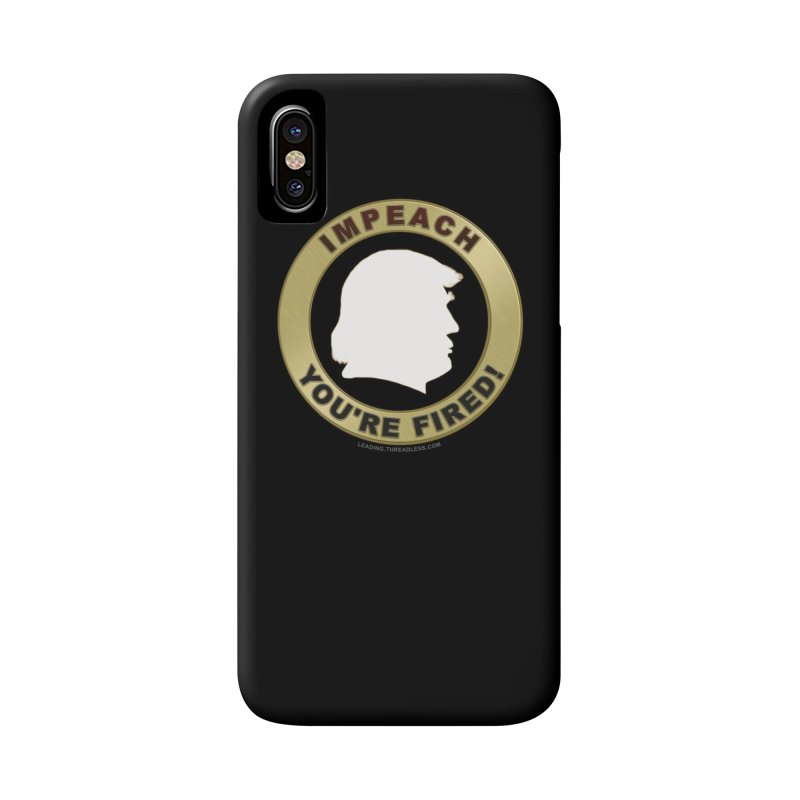 Impeach Shirts n More Accessories Phone Case by Leading Artist Shop