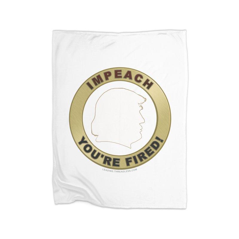 Impeach Shirts n More Home Fleece Blanket Blanket by Leading Artist Shop