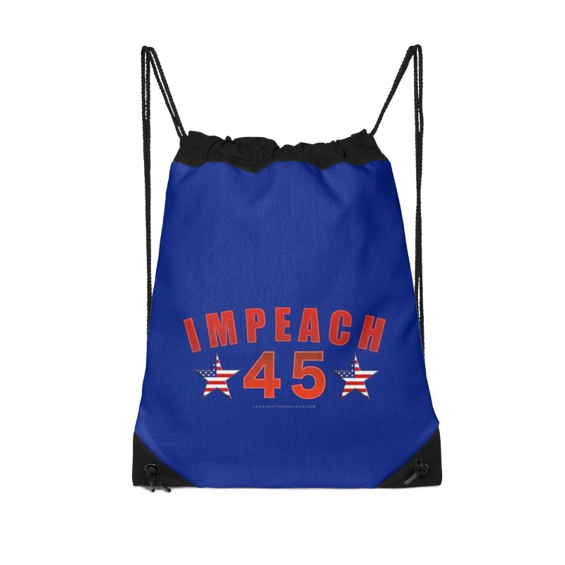 Impeach 45 From Leading Accessories Drawstring Bag Bag by Leading Artist Shop