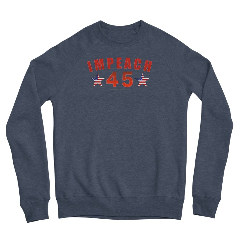 Impeach 45 From Leading Men's Sponge Fleece Sweatshirt by Leading Artist Shop
