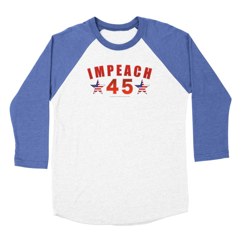 Impeach 45 From Leading Men's Baseball Triblend Longsleeve T-Shirt by Leading Artist Shop