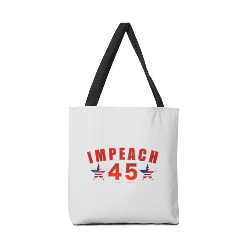 Impeach 45 From Leading Accessories Tote Bag Bag by Leading Artist Shop