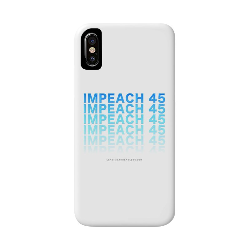Impeach   Awesome Shirts Accessories Phone Case by Leading Artist Shop