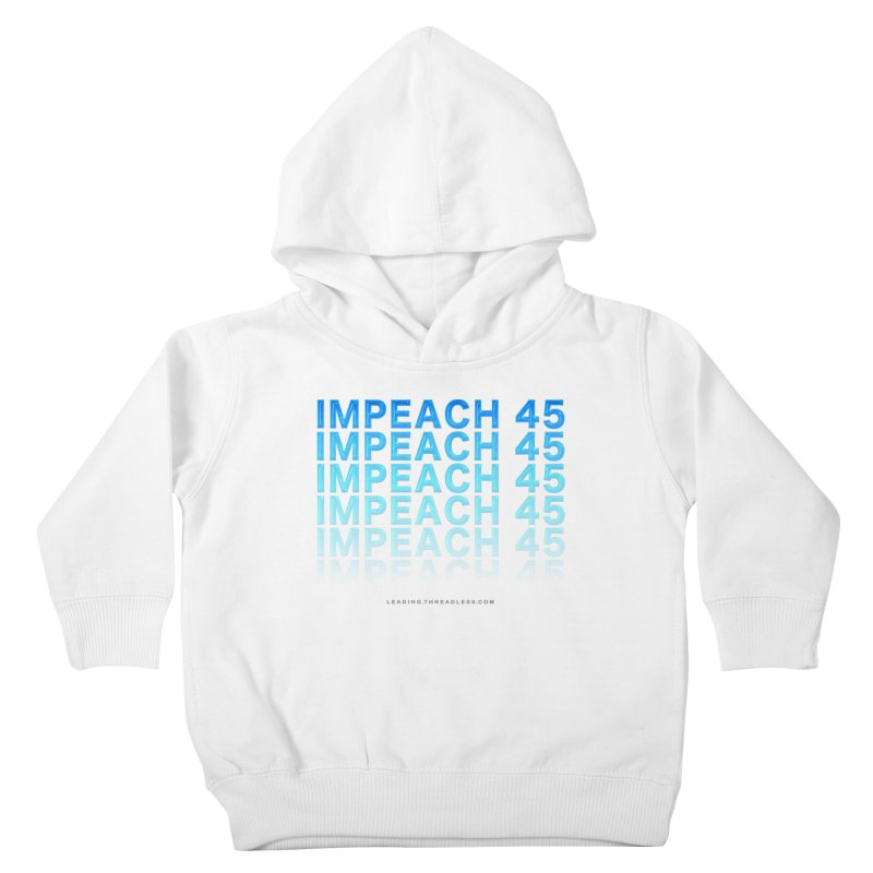 Impeach   Awesome Shirts Kids Toddler Pullover Hoody by Leading Artist Shop
