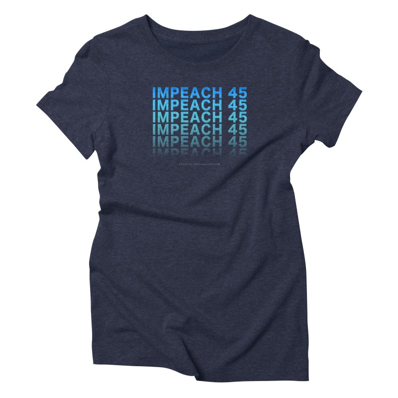 Impeach   Awesome Shirts Women's Triblend T-Shirt by Leading Artist Shop
