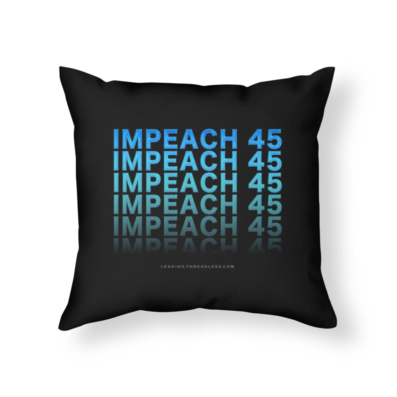 Impeach | Awesome Shirts Home Throw Pillow by Leading Artist Shop