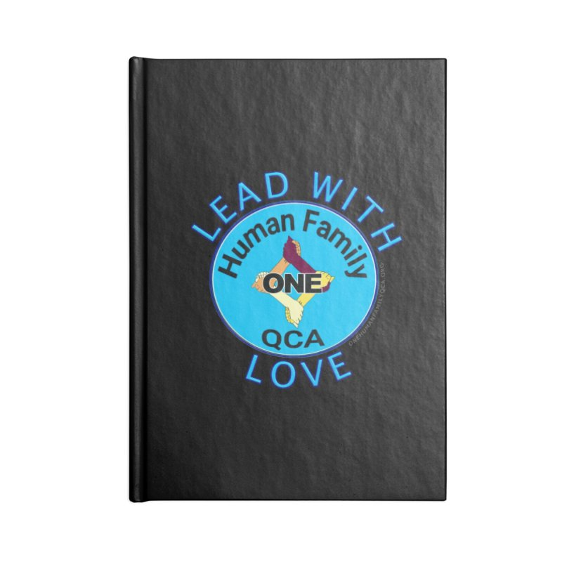 Lead With Love - One Human Family QCA Accessories Blank Journal Notebook by Leading Artist Shop