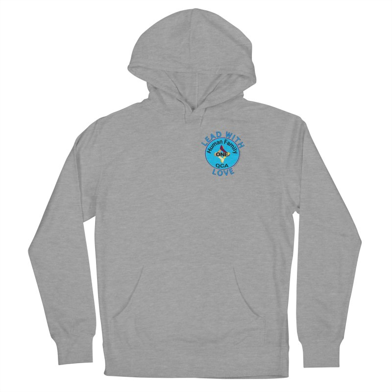Lead With Love - One Human Family QCA Women's French Terry Pullover Hoody by Leading Artist Shop