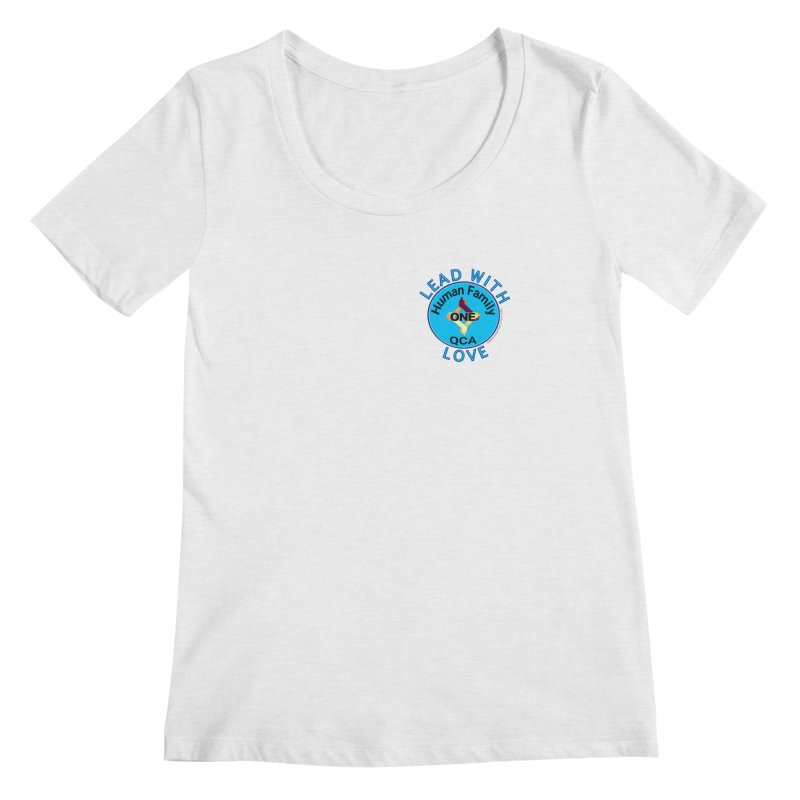 Lead With Love - One Human Family QCA Women's Regular Scoop Neck by Leading Artist Shop
