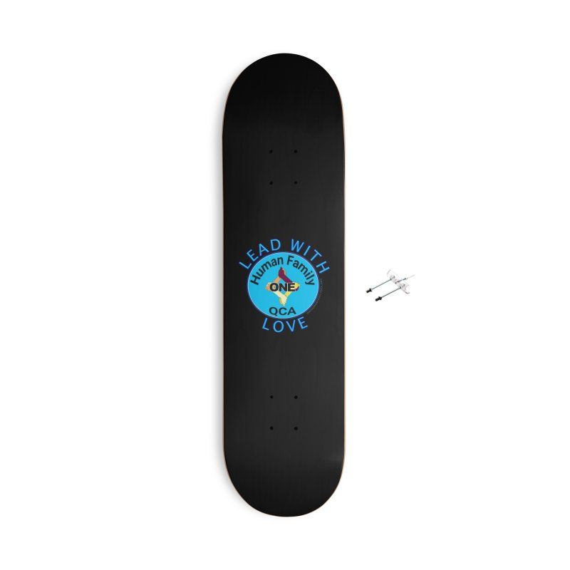 Lead With Love - One Human Family QCA Accessories With Hanging Hardware Skateboard by Leading Artist Shop