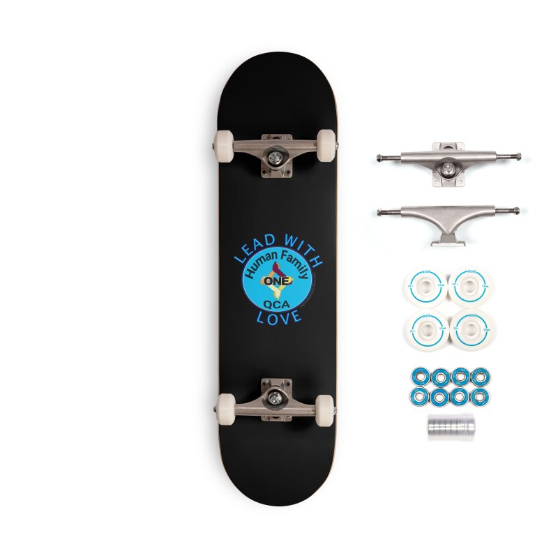 Lead With Love - One Human Family QCA Accessories Complete - Basic Skateboard by Leading Artist Shop
