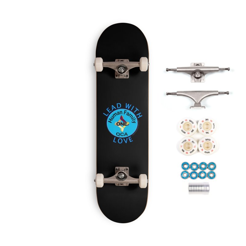 Lead With Love - One Human Family QCA Accessories Skateboard by Leading Artist Shop