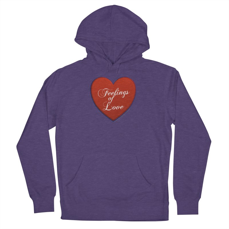 Feelings of Love Shirts n More Women's French Terry Pullover Hoody by Leading Artist Shop