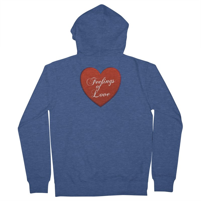 Feelings of Love Shirts n More Men's French Terry Zip-Up Hoody by Leading Artist Shop
