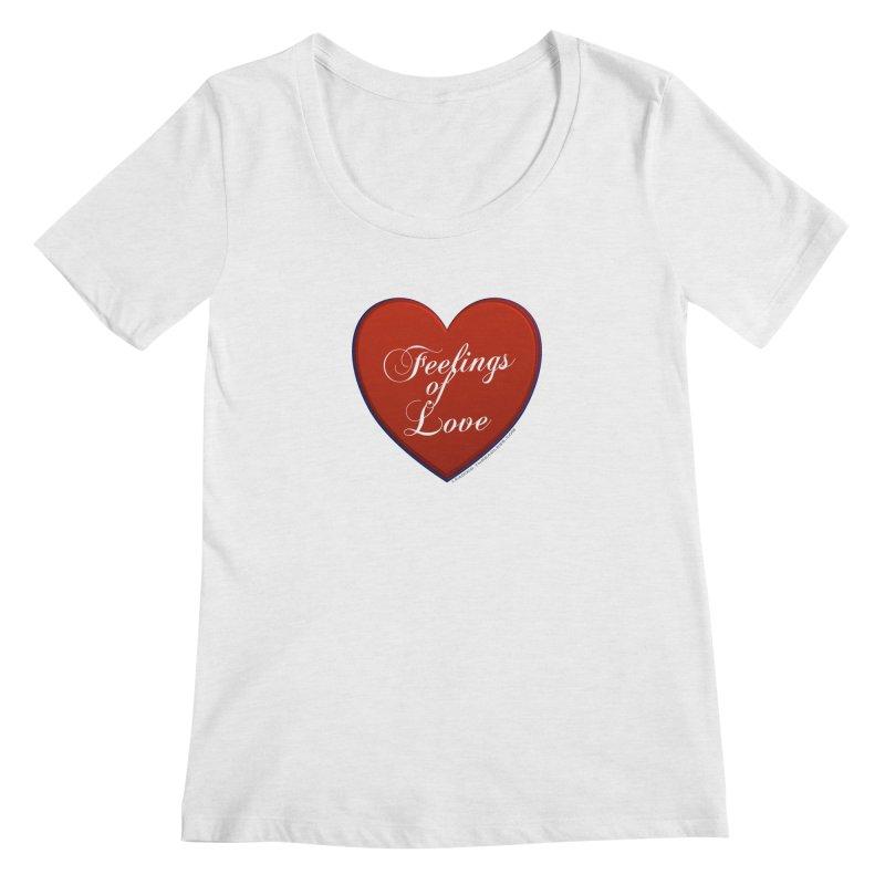 Feelings of Love Shirts n More Women's Regular Scoop Neck by Leading Artist Shop