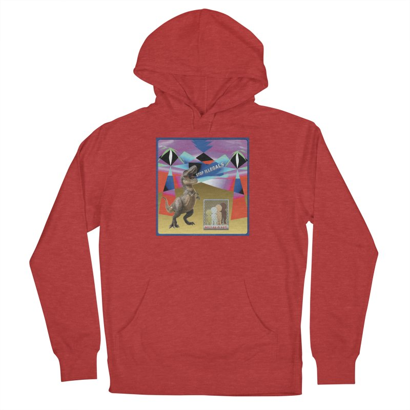 Stop Illegal Aliens Dinosaur Shirts Women's French Terry Pullover Hoody by Leading Artist Shop