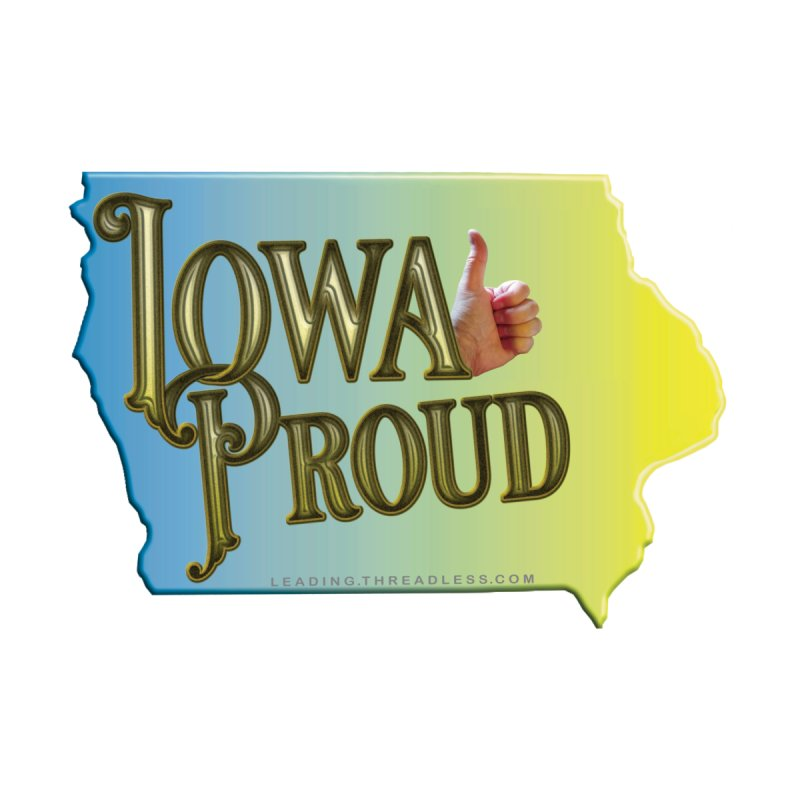 Iowa Proud Shirts n More by Leading Artist Shop