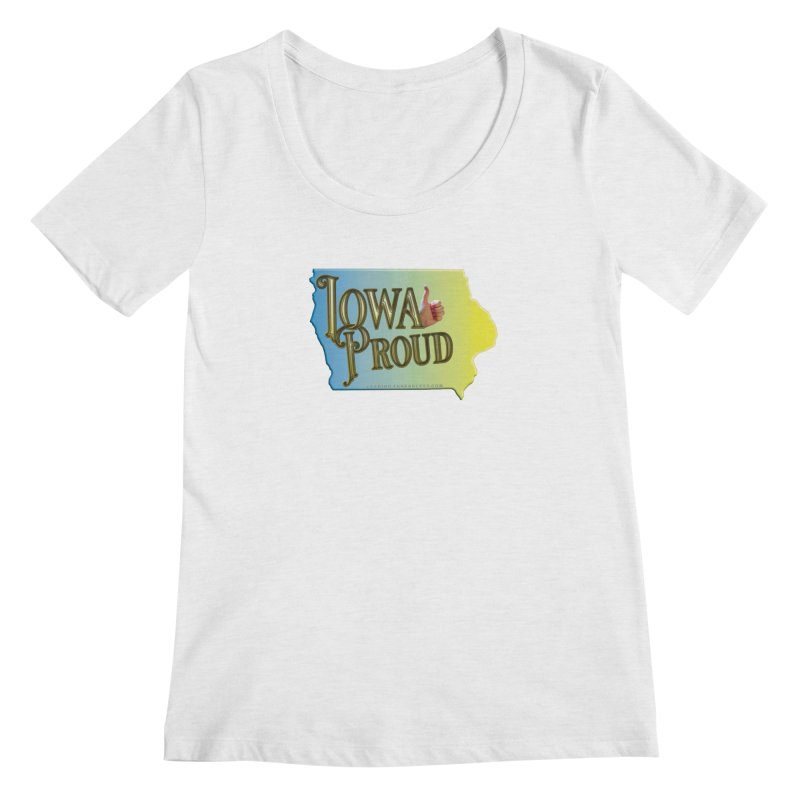 Iowa Proud Shirts n More Women's Regular Scoop Neck by Leading Artist Shop