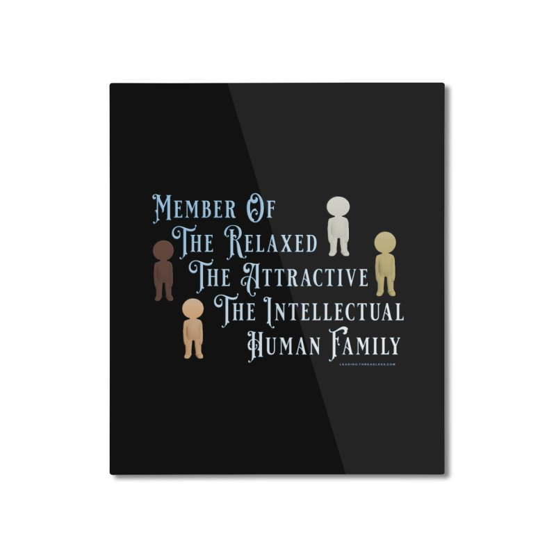 One Human Family Shirt Home Mounted Aluminum Print by Leading Artist Shop