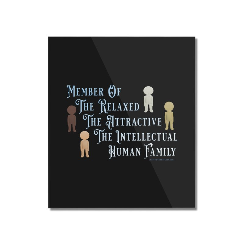 One Human Family Shirt Home Mounted Acrylic Print by Leading Artist Shop