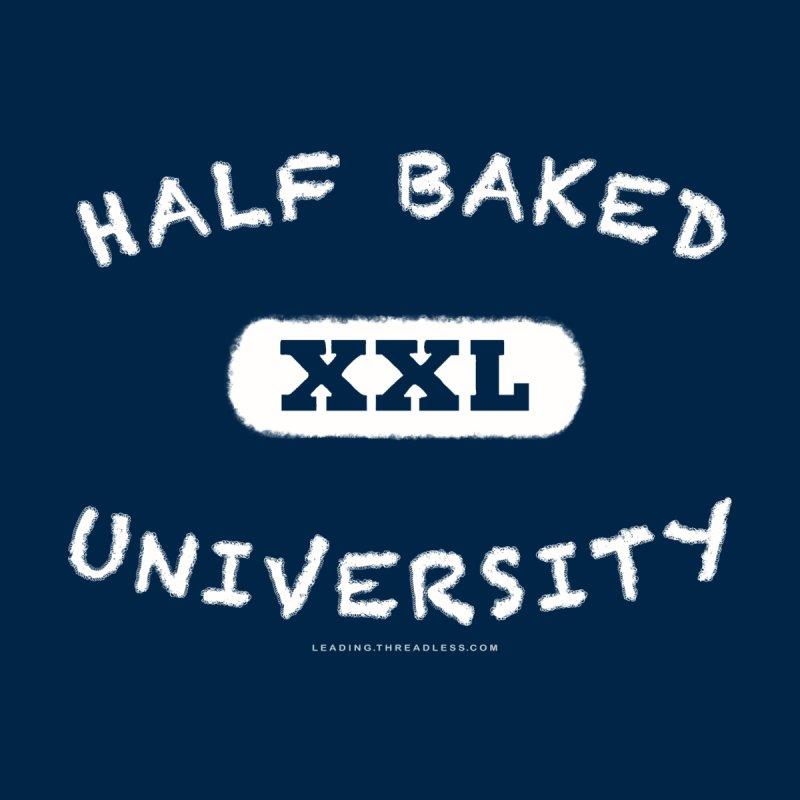 Half Baked University by Leading Artist Shop