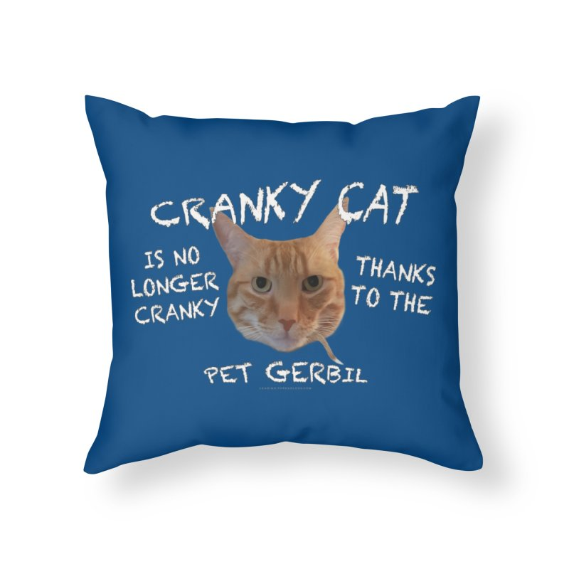 Cranky Cat Shirts n More Home Throw Pillow by Leading Artist Shop