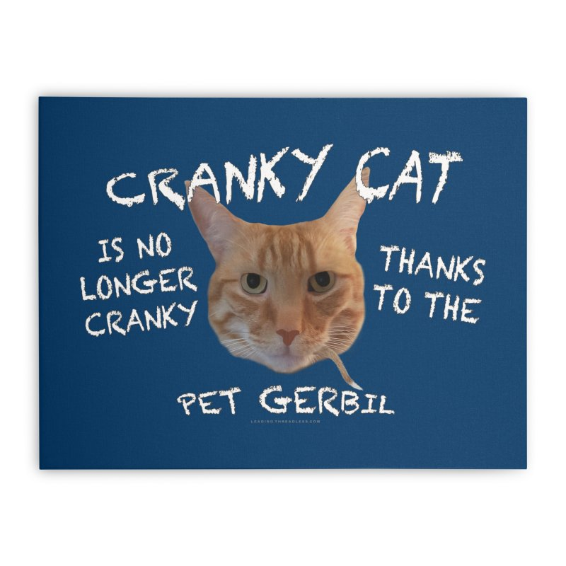 Cranky Cat Shirts n More Home Stretched Canvas by Leading Artist Shop